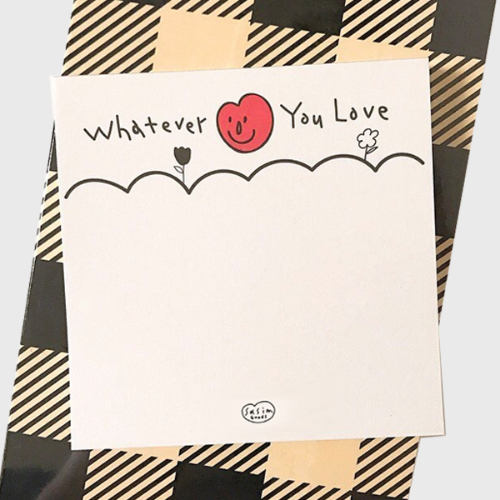 whatever you love 메모패드